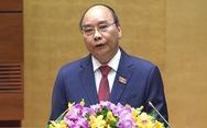 Tân Chủ tịch nước Nguyễn Xuân Phúc: Khó khăn không thể làm chùn bước chân của chúng ta