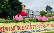 Đại lễ Phật đản 2021 tổ chức nội bộ, đảm bảo phòng chống dịch COVID-19