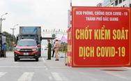 Bắc Giang giãn cách xã hội thêm 2 huyện Hiệp Hòa và Yên Thế