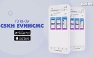 Cơ hội trúng thưởng gần 1 tỉ đồng khi cài App EVNHCMC CSKH