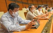 Quốc hội đồng ý giảm 1 phó thủ tướng trong nhiệm kỳ 2021-2026