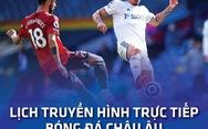 Lịch trực tiếp bóng đá châu Âu 14-8: Man United, Chelsea, Real và PSG ra sân