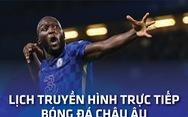 Lịch trực tiếp bóng đá châu Âu 19-9: 'Tâm điểm' Tottenham -  Chelsea, Man United, Real và PSG