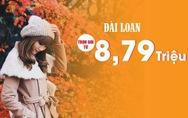 Mùa thu vi vu Đài Loan 5 ngày, trọn gói từ 8,79 triệu đồng