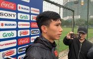 Đoàn Văn Hậu: 'U23 VN phải bình tĩnh để giải quyết U23 Thái Lan'