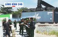 Lăng kính 24g: Căng mình cuộc chiến chống buôn lậu vùng biên