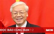 Đọc báo cùng bạn 1-2: Ông Nguyễn Phú Trọng tái đắc cử tổng bí thư nhiệm kỳ 3