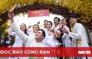 Đọc báo cùng bạn 17-2: Việt Nam - Khát vọng thịnh vượng