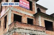 Lăng kính 24g: Những 'khu nhà ma' cũng dậy sóng trong cơn sốt đất ảo