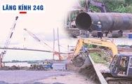 Lăng kính 24g: Người Việt Nam làm cầu 'Made in Vietnam'