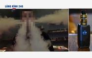 Lăng kính 24g: Vô sinh, hiếm muộn... 'nhờ' khói thuốc