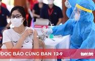 Đọc báo cùng bạn 12-9: Đến 15-9, 100% người dân TP.HCM phải được tiêm mũi 1
