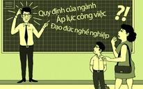 Giáo viên như 'mẹ hiền' nên không được giận, to tiếng?