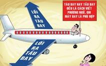 Tầu bay hay tàu bay - sân bay Nội Bài làm khách 'hết hồn'