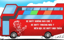 Xe buýt thoáng nóc, không mái che thì cứ gọi xe buýt mui trần đi!