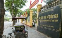 Bảo tàng vắng như... chùa Bà Đanh, vẫn 'đòi' 11.000 tỉ xây mới