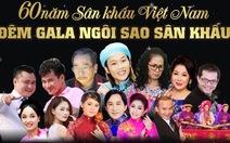 Danh hài nghệ sĩ cả nước hội tụ Gala sân khấu 60 năm