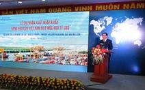 Chưa hết năm 2017, xuất nhập khẩu Việt Nam đạt 400 tỉ USD