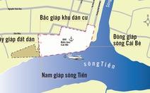 Sẽ dừng dự án lấn sông Tiền để đánh giá lại toàn bộ