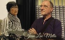 Duyên tiền định của hai nhà làm phim Síu Phạm và Jean Luc Mello