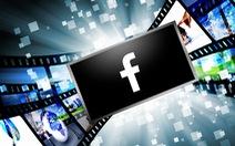 Facebook mạnh tay loại bỏ quảng cáo 'câu view', giật gân