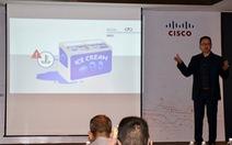 Phó chủ tịch Cisco: Ứng dụng IoT, doanh nghiệp hãy đi từ vấn đề của mình