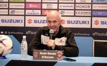 HLV Eriksson cảm thấy... 'cực đã' sau trận thắng Singapore