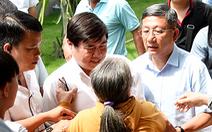Chủ tịch TP.HCM tiếp dân Thủ Thiêm: 'Trách nhiệm của ai phải xử lý'