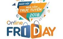 Online Friday 2018 với nhiều thương hiệu lớn đồng hành