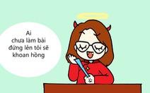 Những câu nói 'bất hủ' của thầy cô mọi học sinh thuộc lòng