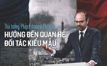 Thủ tướng Pháp Edouard Philippe:  Hướng đến quan hệ đối tác kiểu mẫu