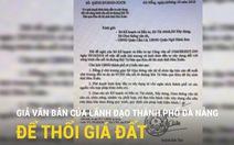 Giả văn bản của lãnh đạo thành phố Đà Nẵng để thổi giá đất