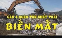 Đem chất thải san lấp mặt bằng tập 2: Gần 4 ngàn tấn chất thải 'biến mất'