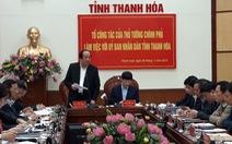 Chính phủ nhắc Thanh Hóa khắc phục tình trạng quan lộ 'thần tốc'