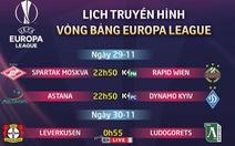 Lịch trực tiếp Europa League ngày 29-11