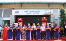 MM Mega Market chính thức hoạt động trạm trung chuyển Bến Tre