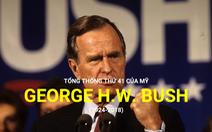 Cuộc đời và sự nghiệp của Tổng thống Bush 'cha'