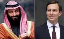 Con rể ông Trump tư vấn Thái tử Saudi 'cách vượt qua bão tố'