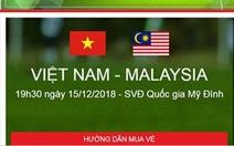 Cảnh báo website giả mạo bán vé trận Việt Nam-Malaysia