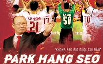 Ra rạp xem phim Park Hang Seo Người truyền lửa