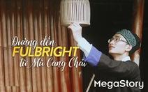 Đường đến Fulbright của Khang A Tủa