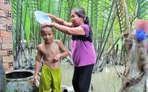 'Sẻ chia nước sạch 2018': Về nơi vo gạo bằng nước rạch