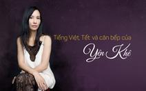 Tiếng Việt, Tết và căn bếp của Yên Khê