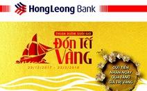 """Đón Tết """"vàng' cùng ngân hàng Hong Leong Việt Nam"""