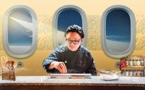 Luke Nguyễn - đại sứ ẩm thực của Vietnam Airlines