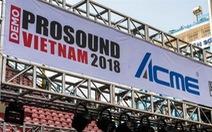 Sắp diễn ra triển lãm âm thanh, ánh sáng Demo Prosound VN 2018