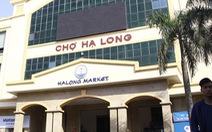 Hàng trăm tiểu thương chợ Hạ Long bãi thị phản ứng giá vệ sinh