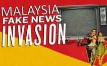 Tung tin giả ở Malaysia, đi tù 10 năm