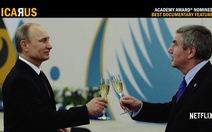 Phim tài liệu đoạt Oscar tố cáo doping mang thắng lợi Olympic cho Nga