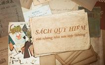 Sách quý hiếm của những nhà sưu tập 'khủng' ở Sài Gòn